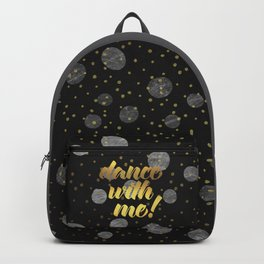 Dance With Me! Quote Backpack