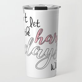 hard days (acomaf) Travel Mug