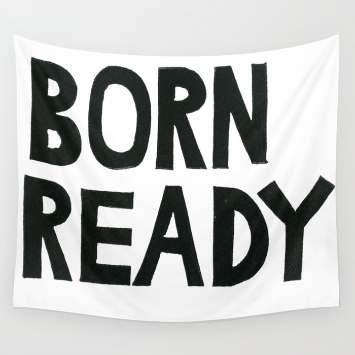 BORN READY Wall Tapestry