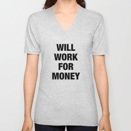 Will Work for Money Unisex V-Neck