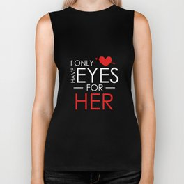 I Only Have Eyes For Her Valentine's Day Biker Tank