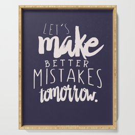 Let's make better mistakes tomorrow - motivation - quote - happiness - inspiration - Serving Tray
