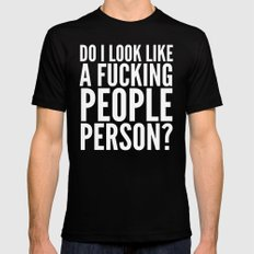 DO I LOOK LIKE A FUCKING PEOPLE PERSON? (Black & White) Black MEDIUM Mens Fitted Tee