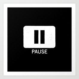 Pause Button Art Print