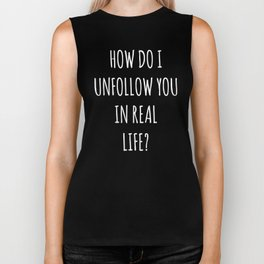 Unfollow Real Life Funny Quote Biker Tank