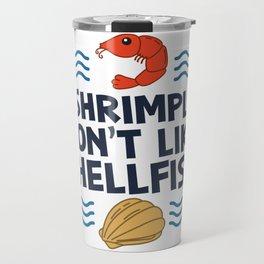 I Shrimply Don't Like Shellfish Gift Travel Mug
