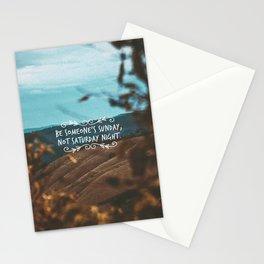 Be someone's sunday, not saturday night. Stationery Cards