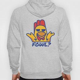 Fowl? Hoody