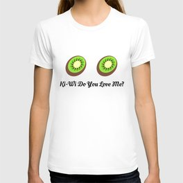 Kiwi (KeKe) do you love me? T-shirt