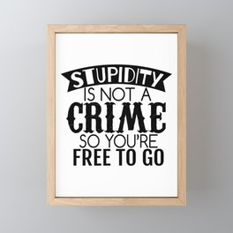 Stupidity Sarcastic Framed Mini Art Print