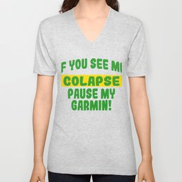It's A Pause T-shirt Saying If You See Me Collapse Pause My Garmin T-shirt Design Stop Rest Freeze Unisex V-Neck