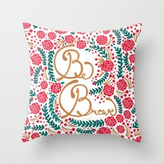 Be Brave! Throw Pillow