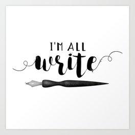 I'm All Write Art Print