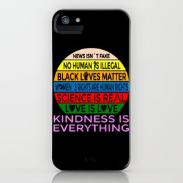 News isnt Fake Kindness is Everything iPhone Case