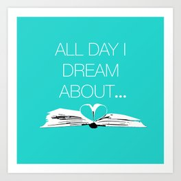Dream About Books...Teal Art Print