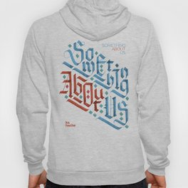 Something About Us Hoody