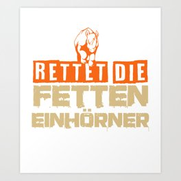 Unicorn Rhino funny saying overweight gift Art Print