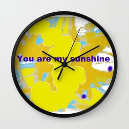 You are my Sunshine        by Kay Lipton Wall Clock