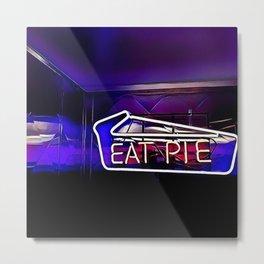Eat Pie Metal Print