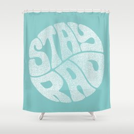 Stay Rad (Turquoise) Shower Curtain