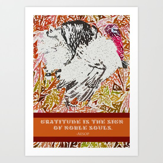 "Turkey Fable - ""Gratitude is the Sign of Noble Souls.""  ~Aesop Art Print"