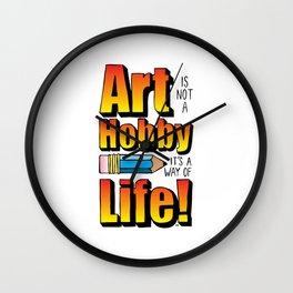 Art Is Not A Hobby Wall Clock