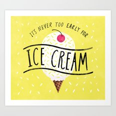 Never too Early for Ice Cream Art Print