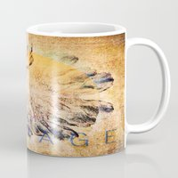 courage Mugs featuring Courage by Jessica Lewis Designs