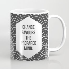 Chance Favours the Prepared Mind Coffee Mug