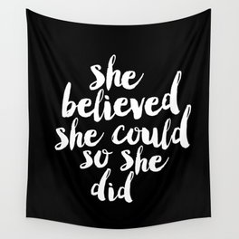 She Belived She Could So She Did black and white modern typography minimalism home room wall decor Wall Tapestry