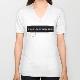 Over-caffeinated Unisex V-Neck