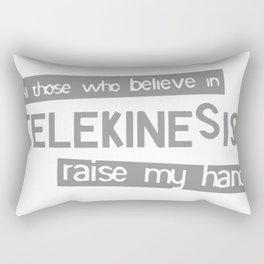 All Those Who Believe In Telekinesis Rectangular Pillow