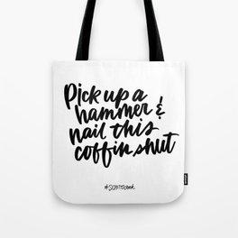 Pick up a hammer - Schitt's Creek quote Tote Bag