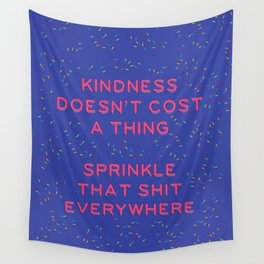 Kindness Doesn't Cost a Thing Wall Tapestry