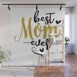 Best Mom Ever Wall Mural