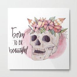 Born Metal Print