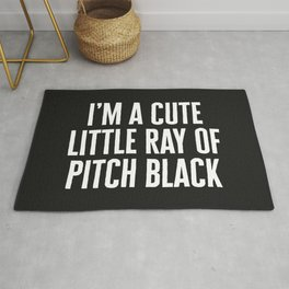 Little Ray Of Pitch Black Funny Quote Rug
