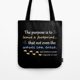 Flanery Figured it out. Leave A Footprint... Tote Bag