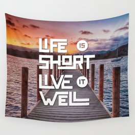 Life is short Live it well - Sunset Lake Wall Tapestry