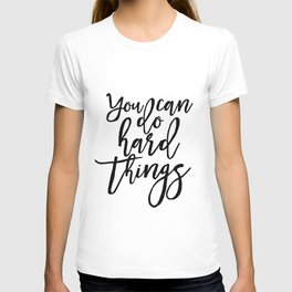 Inspirational Quote Work Hard Play Hard Motivational Print Printable Art You Can Do Hard Things T-shirt