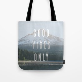 Good Vibes Only - Mt. Hood Tote Bag