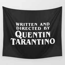 Written and directed by Quentin Tarantino - black Wall Tapestry