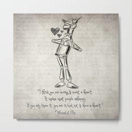 Tin Woodman Quote Metal Print