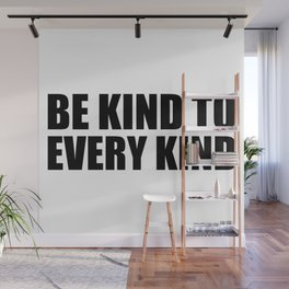 Be Kind to Every Kind Wall Mural
