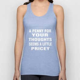 Funny T-Shirt A Penny For Your Thoughts Funny Quote Gift Tee Unisex Tank Top