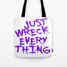 Just Wreck Everything Violet Blue Grunge Graffiti Tote Bag