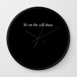 It's on the call sheet... Wall Clock