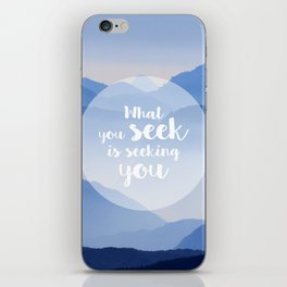 What you seek is seeking you iPhone Skin