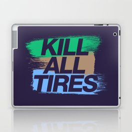Kill All Tires v7 HQvector Laptop & iPad Skin