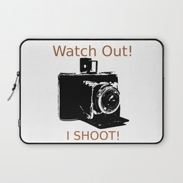 Watch Out, I Shoot Photos! Laptop Sleeve